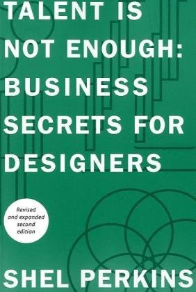 Talent Is Not Enough Business Secrets for Designers 2nd 2010 edition cover