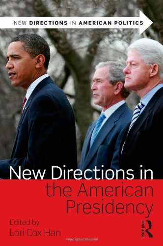 New Directions in the American Presidency   2011 9780415878029 Front Cover