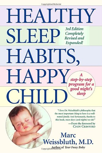 Healthy Sleep Habits, Happy Child  3rd 2003 (Revised) 9780449004029 Front Cover