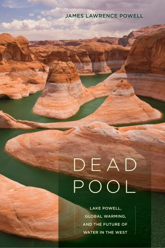Dead Pool Lake Powell, Global Warming, and the Future of Water in the West  2010 edition cover