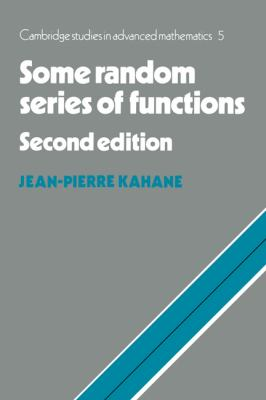 Some Random Series of Functions  2nd 1985 (Revised) 9780521456029 Front Cover