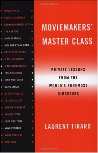 Moviemaker' Master Class Private Lessons from the World's Foremost Directors  2002 edition cover