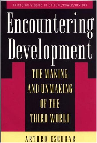 Encountering Development The Making and Unmaking of the Third World  1994 edition cover