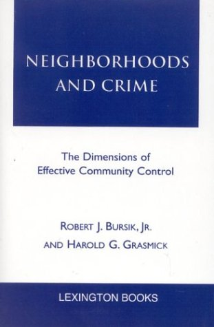 Neighborhoods and Crime The Dimensions of Effective Community Control N/A edition cover