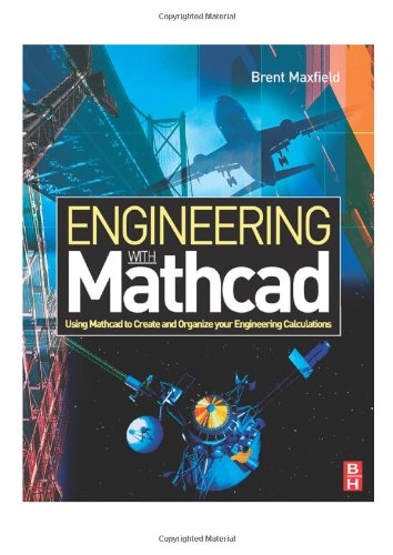 Engineering with MathCad Using MathCad to Create and Organize Your Engineering Calculations  2006 9780750667029 Front Cover