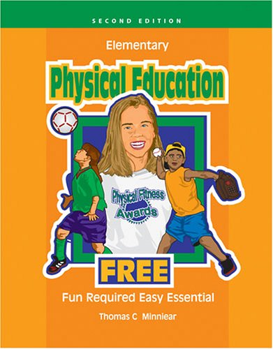 Elementary Physical Education Free  2nd 2006 (Revised) 9780757527029 Front Cover