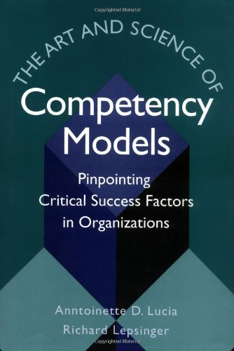 Art and Science of Competency Models Pinpointing Critical Success Factors in Organizations  1999 edition cover