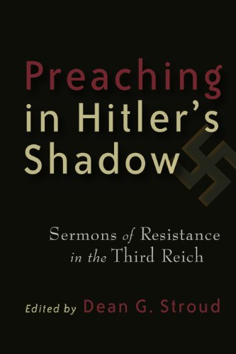 Preaching in Hitler's Shadow: Sermons of Resistance in the Third Reich  2013 edition cover