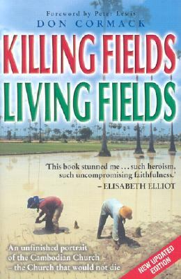 Killing Fields, Living Fields An Unfinished Portrait of the Cambodian Church - The Church That Would Not Die N/A 9780825460029 Front Cover