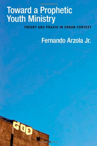 Toward a Prophetic Youth Ministry Theory and Praxis in Urban Context  2008 edition cover