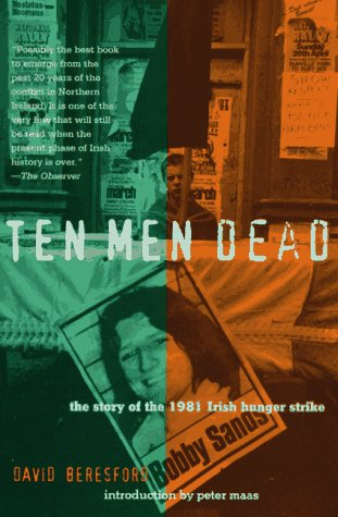 Ten Men Dead The Story of the 1981 Irish Hunger Strike N/A edition cover
