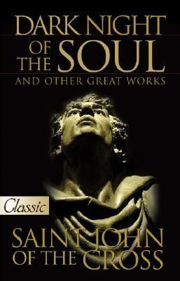 Dark Night of the Soul And Other Great Works N/A 9780882704029 Front Cover