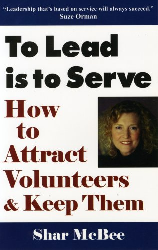 To Lead Is to Serve How to Attract Volunteers and Keep Them 2nd 1994 edition cover
