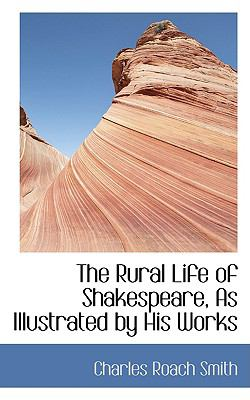 The Rural Life of Shakespeare, As Illustrated by His Works:   2009 edition cover