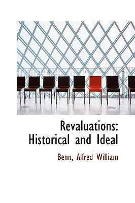 Revaluations : Historical and Ideal N/A 9781113463029 Front Cover