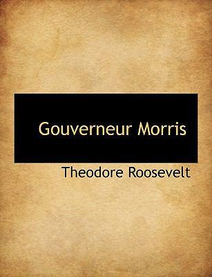 Gouverneur Morris  N/A 9781116165029 Front Cover