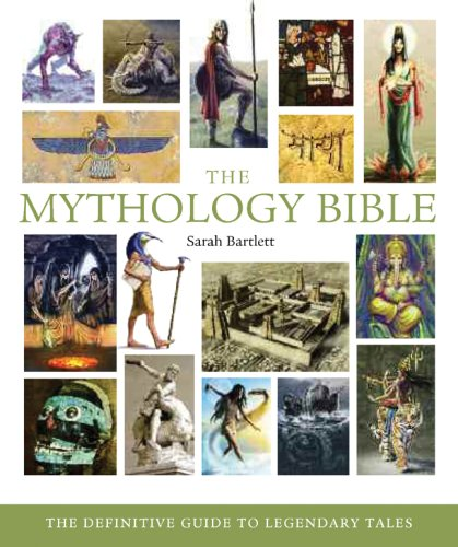 Mythology Bible The Definitive Guide to Legendary Tales  2009 9781402770029 Front Cover