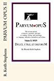 Parvum Opus II Dulce, Utile, et Decorum Est Pro Patria Scribere N/A 9781484062029 Front Cover