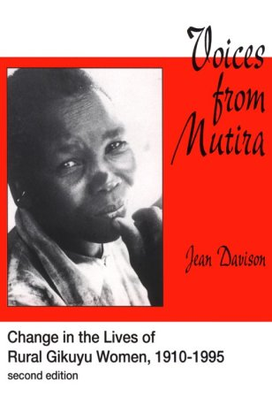 Voices from Mutira Change in the Lives of Rural Gikuyu Women, 1910-1995 2nd 1996 9781555876029 Front Cover