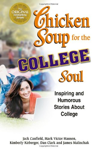 Chicken Soup for the College Soul Inspiring and Humorous Stories about College  1999 edition cover