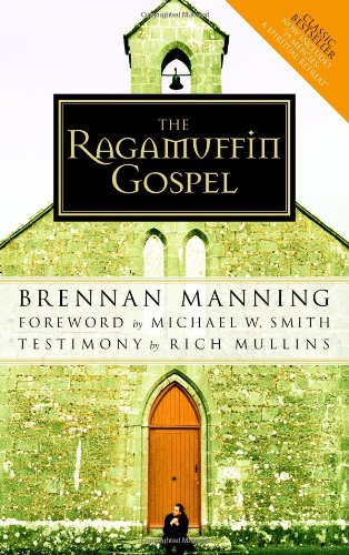 Ragamuffin Gospel Good News for the Bedraggled, Beat-Up, and Burnt Out  1990 (Annotated) 9781590525029 Front Cover