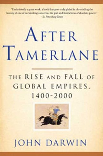 After Tamerlane The Rise and Fall of Global Empires, 1400-2000 N/A 9781596916029 Front Cover