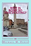 Why Is Rome So Fascinating?  N/A 9781939757029 Front Cover