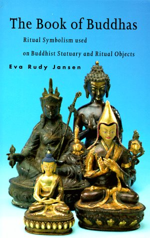 Book of Buddhas Ritual Symbolism Used on Buddhist Statuary and Ritual Objects N/A edition cover