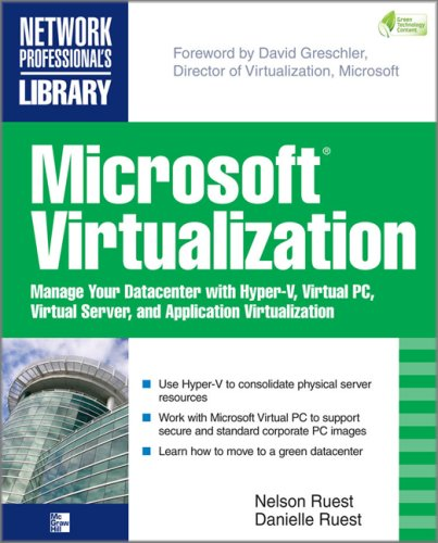 Microsoft Virtualization with Hyper-V Manage Your Datacenter with Hyper-V, Virtual PC, Virtual Server, and Application Virtualization  2010 9780071614030 Front Cover