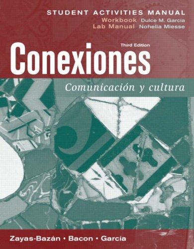 Conexiones Comunicacion y Cultura 3rd 2006 (Student Manual, Study Guide, etc.) 9780131934030 Front Cover