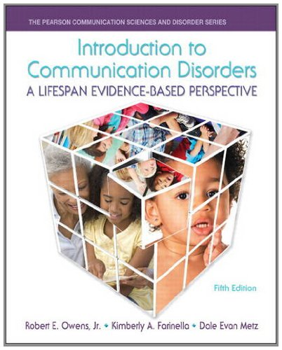 Introduction to Communication Disorders A Lifespan Evidence-Based Perspective 5th 2015 9780133352030 Front Cover