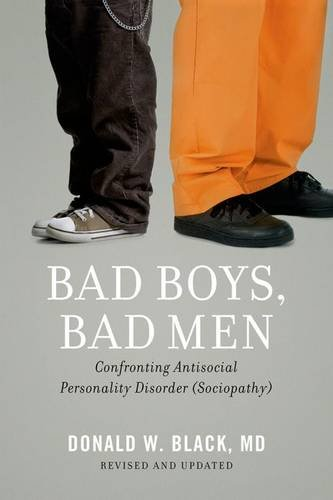 Bad Boys, Bad Men Confronting Antisocial Personality Disorder (Sociopathy) 2nd 2013 (Revised) edition cover