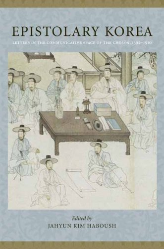 Epistolary Korea Letters in the Communicative Space of the Choson, 1392-1910  2009 edition cover