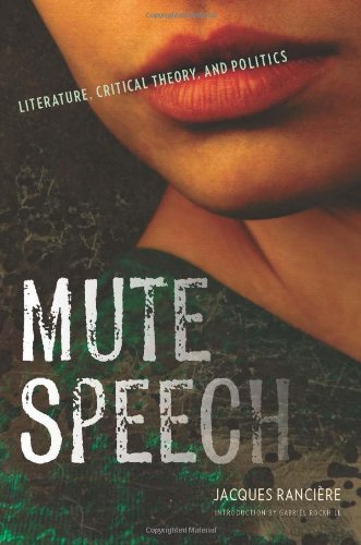 Mute Speech Literature, Critical Theory, and Politics  2011 9780231151030 Front Cover