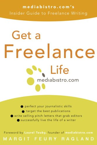 Get a Freelance Life Mediabistro. Com's Insider Guide to Freelance Writing  2006 9780307238030 Front Cover