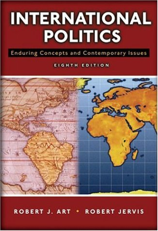 International Politics Enduring Concepts and Contemporary Issues 8th 2007 (Revised) edition cover