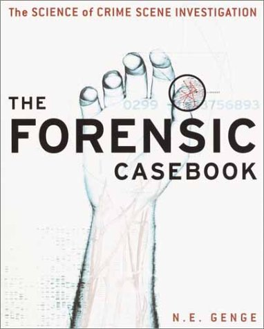 Forensic Casebook The Science of Crime Scene Investigation  2002 edition cover