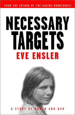 Necessary Targets A Story of Women and War  2001 edition cover