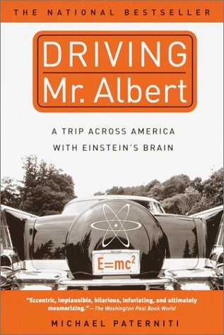 Driving Mr. Albert A Trip Across America with Einstein's Brain  2000 (Reprint) edition cover