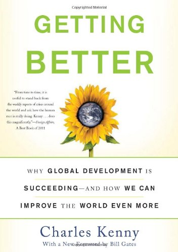 Getting Better Why Global Development Is Succeeding - And How We Can Improve the World Even More  2012 edition cover