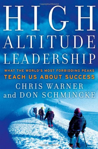 High Altitude Leadership What the World's Most Forbidding Peaks Teach Us about Success  2008 edition cover