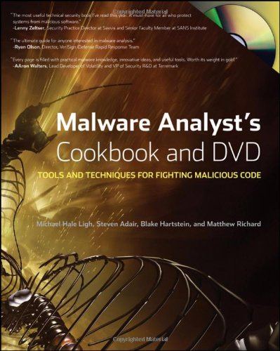 Malware Analyst's Cookbook Tools and Techniques for Fighting Malicious Code  2011 edition cover