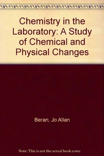 Chemistry in the Laboratory : A Study of Chemical and Physical Changes 4th 1993 9780471575030 Front Cover