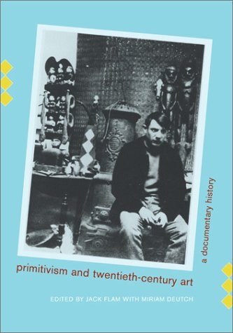 Primitivism and Twentieth-Century Art A Documentary History  2003 edition cover