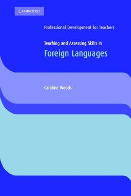 Teaching and Assessing Skills in Foreign Languages   2005 9780521601030 Front Cover