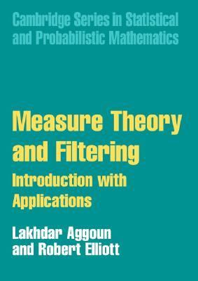 Measure Theory and Filtering Introduction with Applications  2004 9780521838030 Front Cover