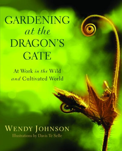 Gardening at the Dragon's Gate At Work in the Wild and Cultivated World  2008 edition cover