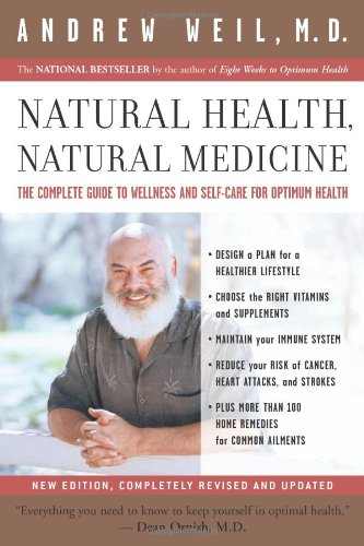 Natural Health, Natural Medicine The Complete Guide to Wellness and Self-Care for Optimum Health  2004 edition cover