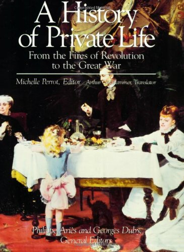 History of Private Life From the Fires of Revolution to the Great War  1990 edition cover