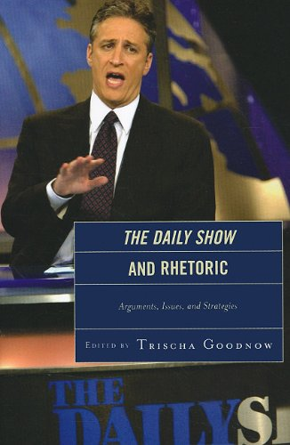 Daily Show and Rhetoric Arguments, Issues and Strategies  2011 edition cover